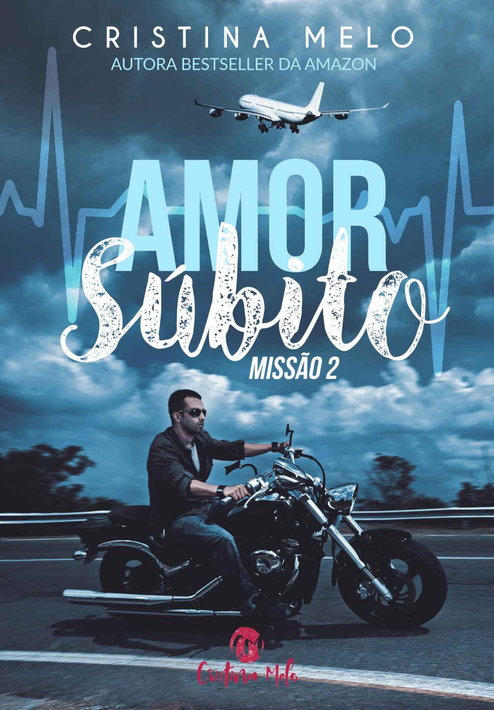 Amor Súbito - Missão 2 - Cristina Melo