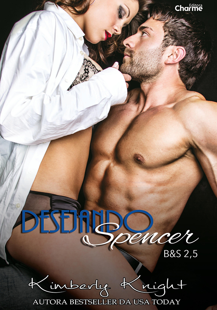 Desejando Spencer – Série B&S 2,5 – Kimberly Knight