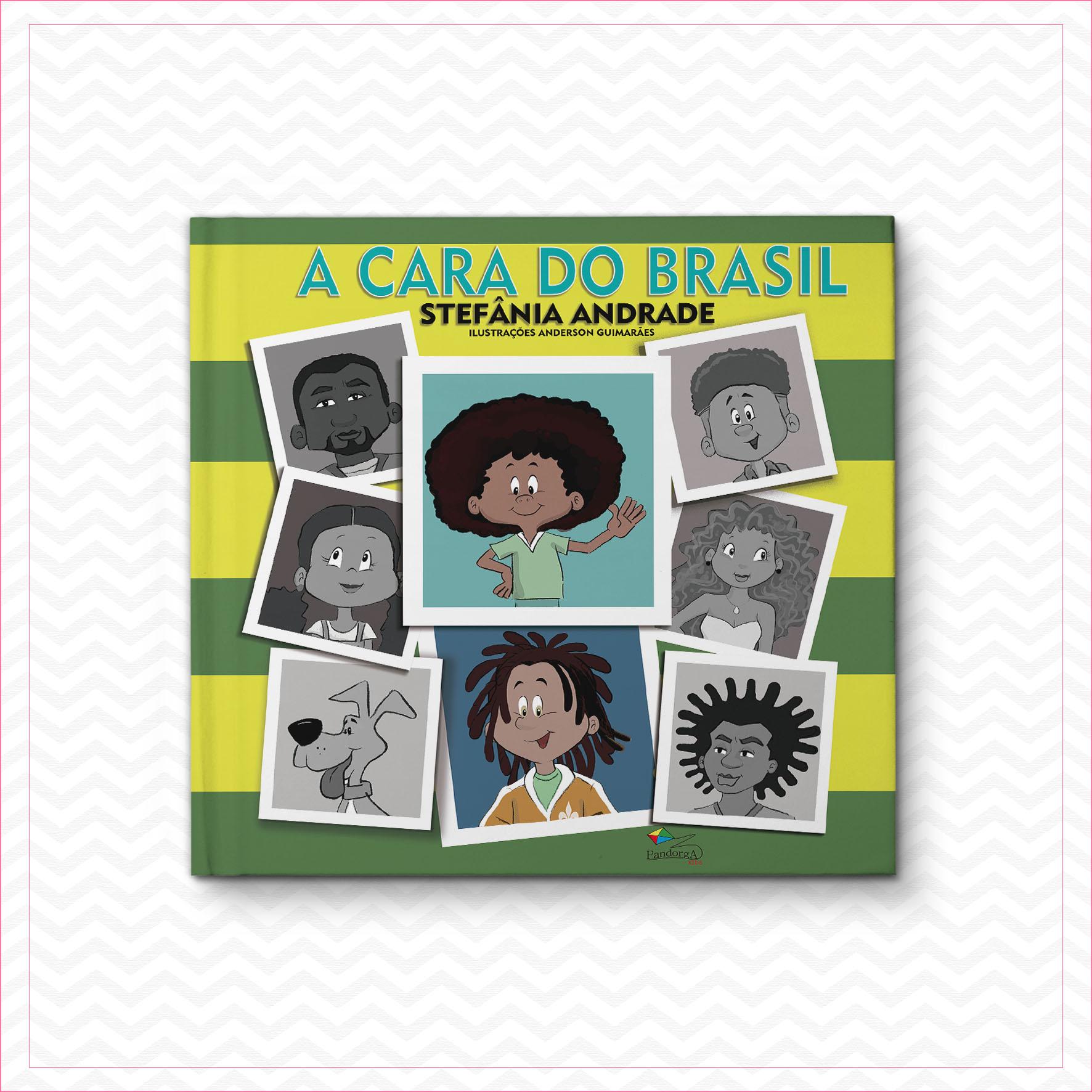 A cara do Brasil – Stefânia Andrade
