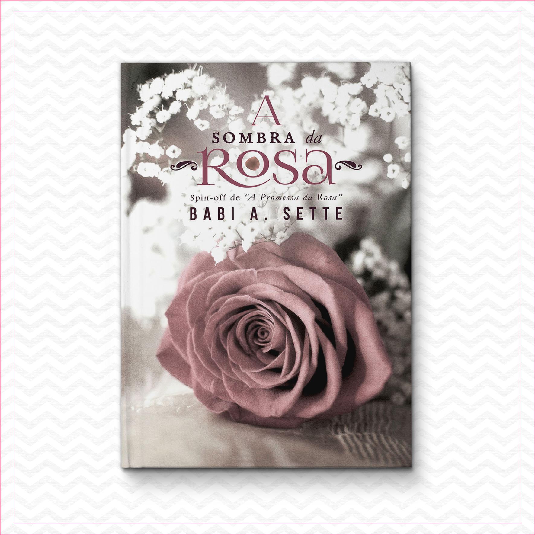 A sombra da Rosa – Babi A. Sette