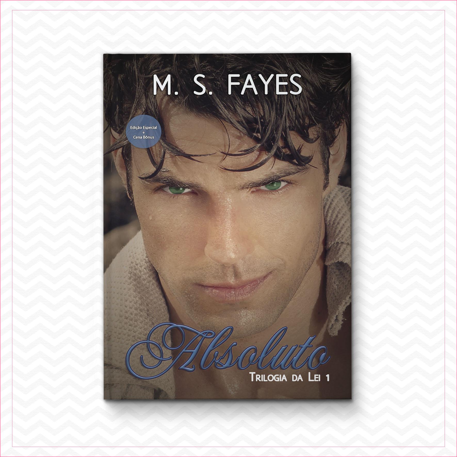 Absoluto – Trilogia da Lei 1 – M. S. Fayes
