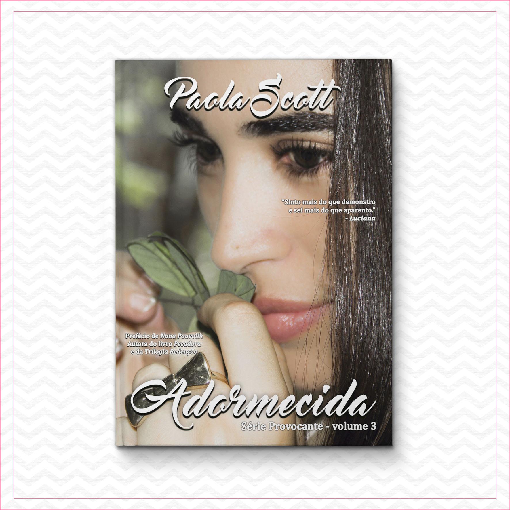 Adormecida – Série Provocante – Volume 3 – Paola Scott
