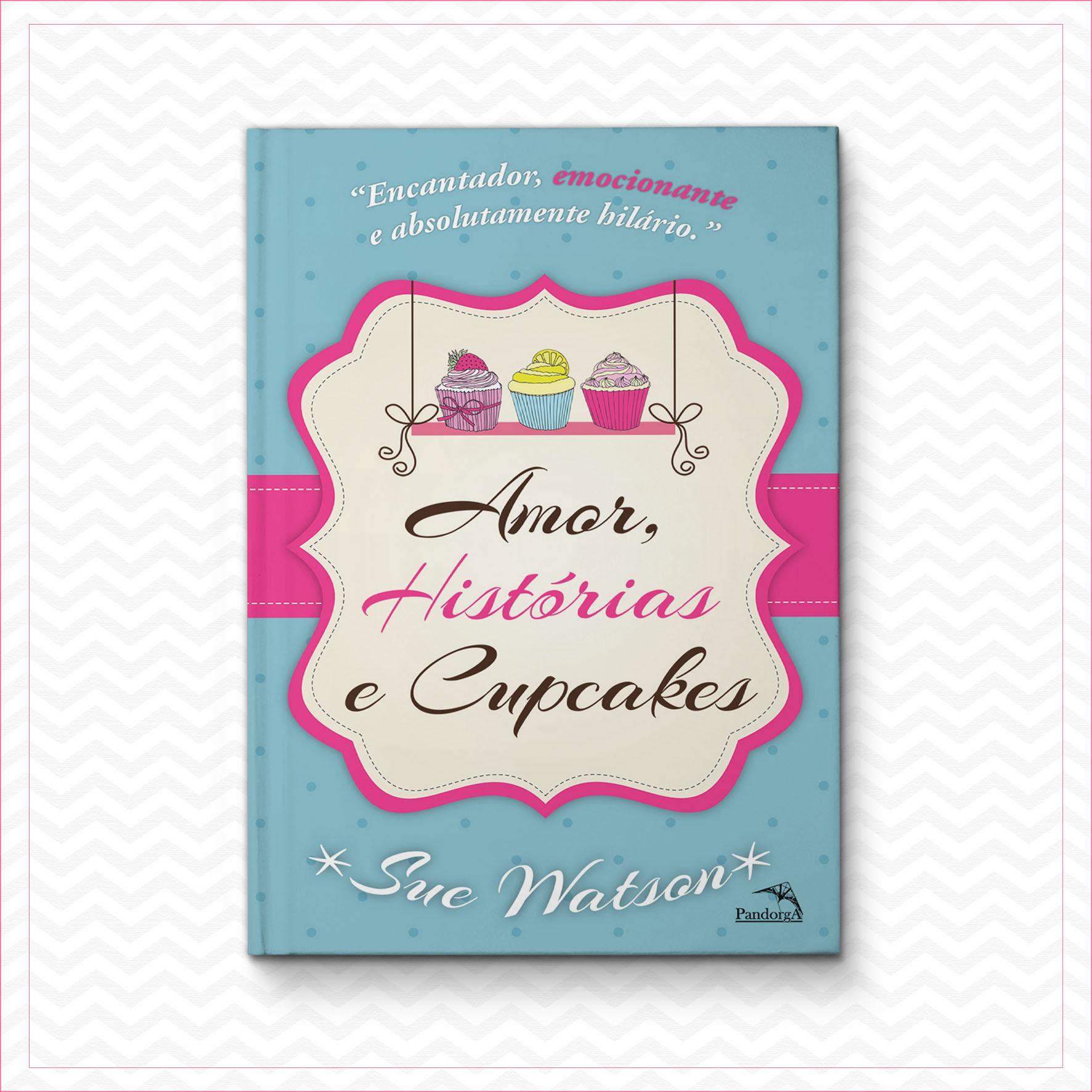 Amor, Histórias e Cupcakes – Sue Watson