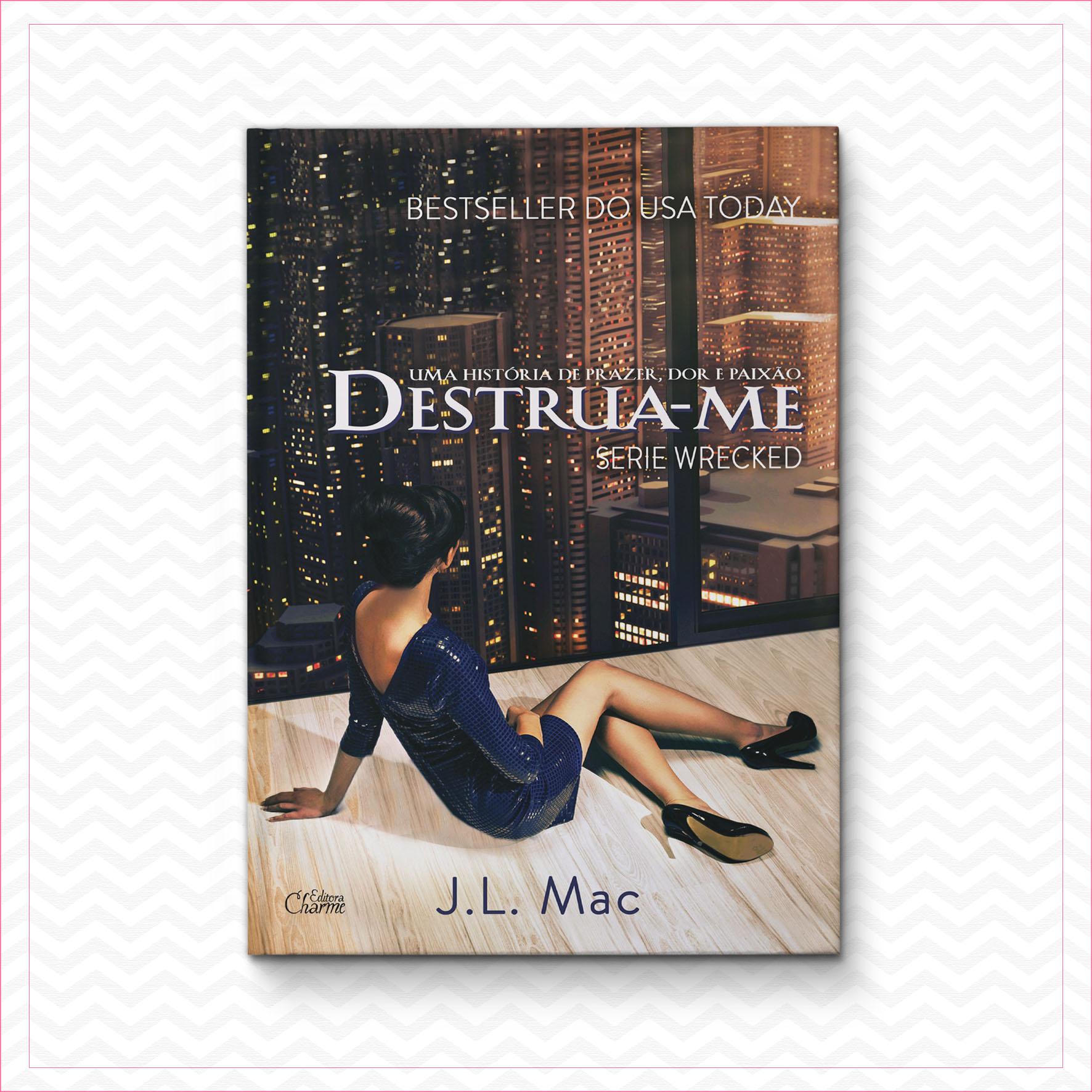 Destrua-me – Série Wrecked 1 – J.L. Mac