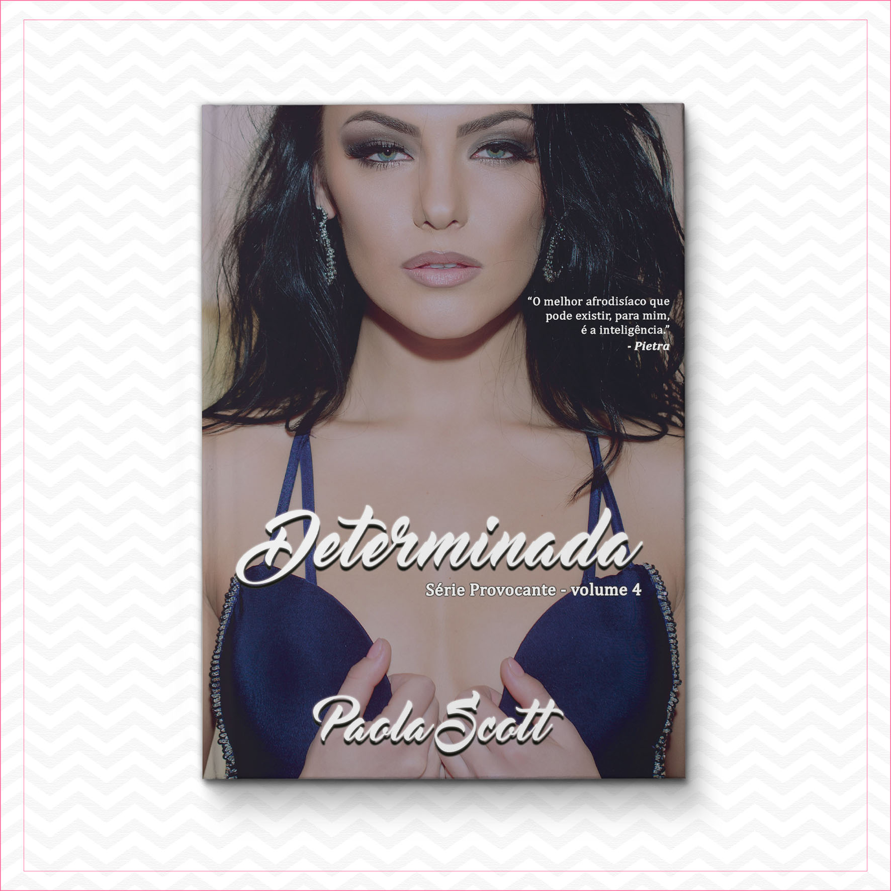 Determinada – Série Provocante – Volume 4 – Paola Scott