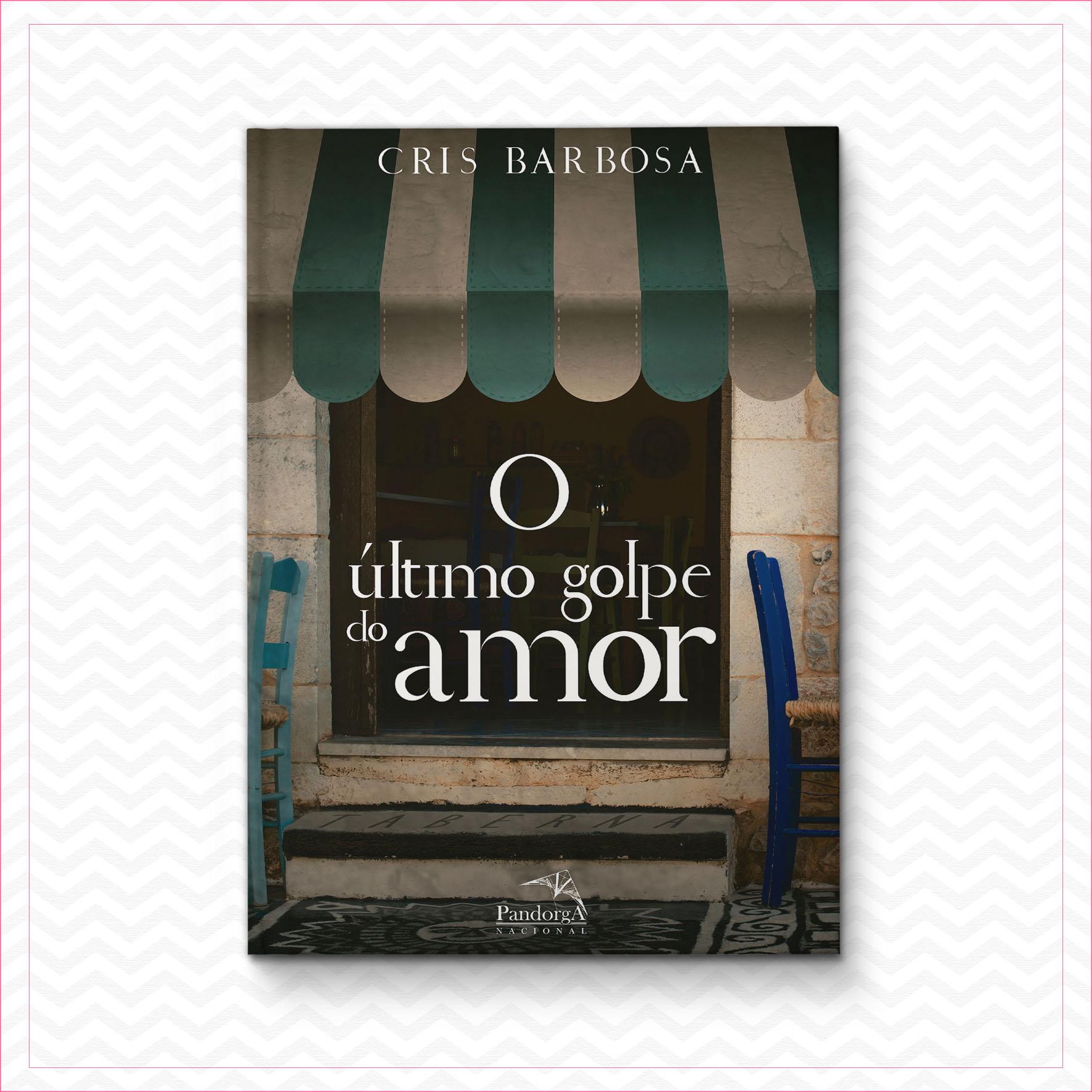 O último golpe do amor – Cris Barbosa