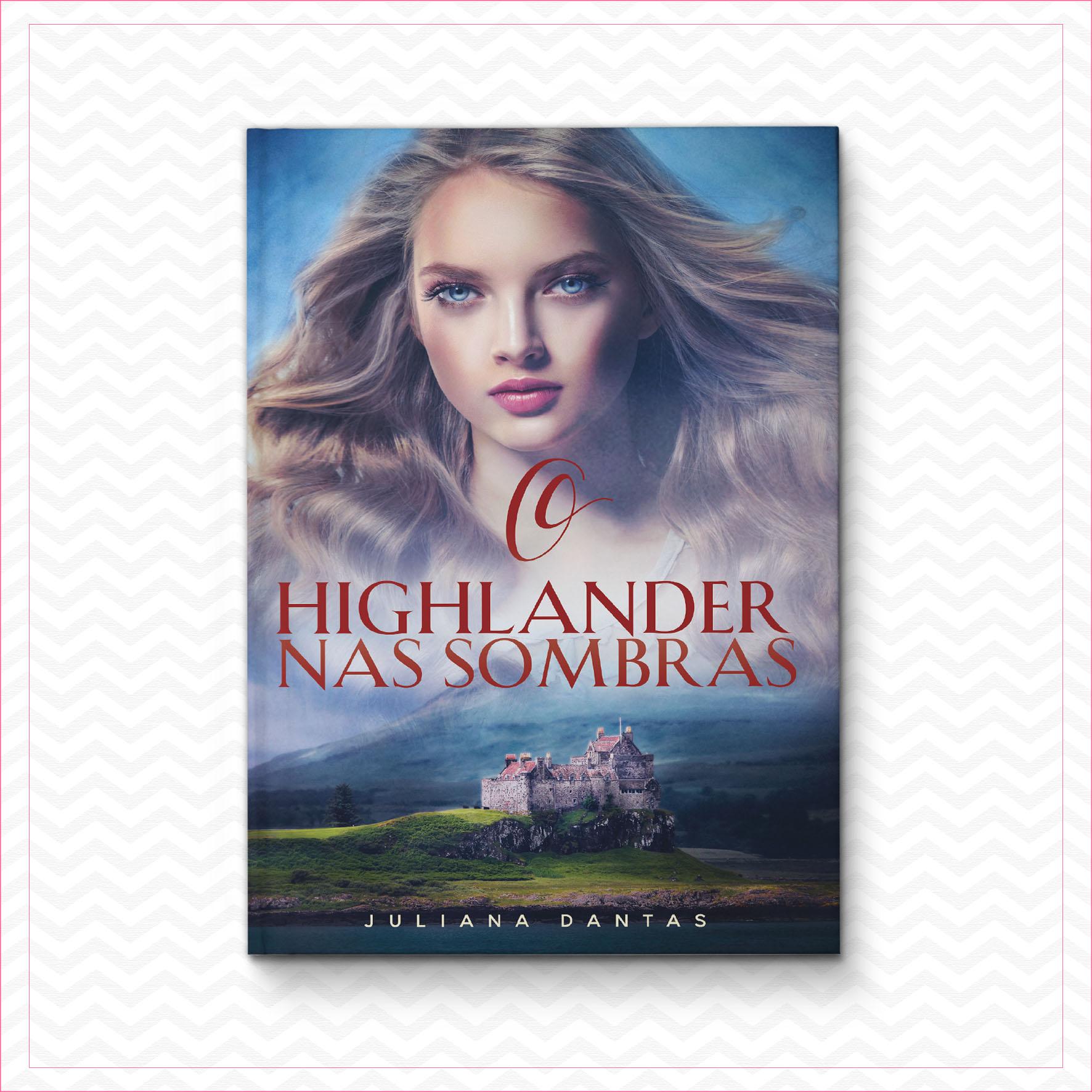 O Highlander nas sombras – Juliana Dantas