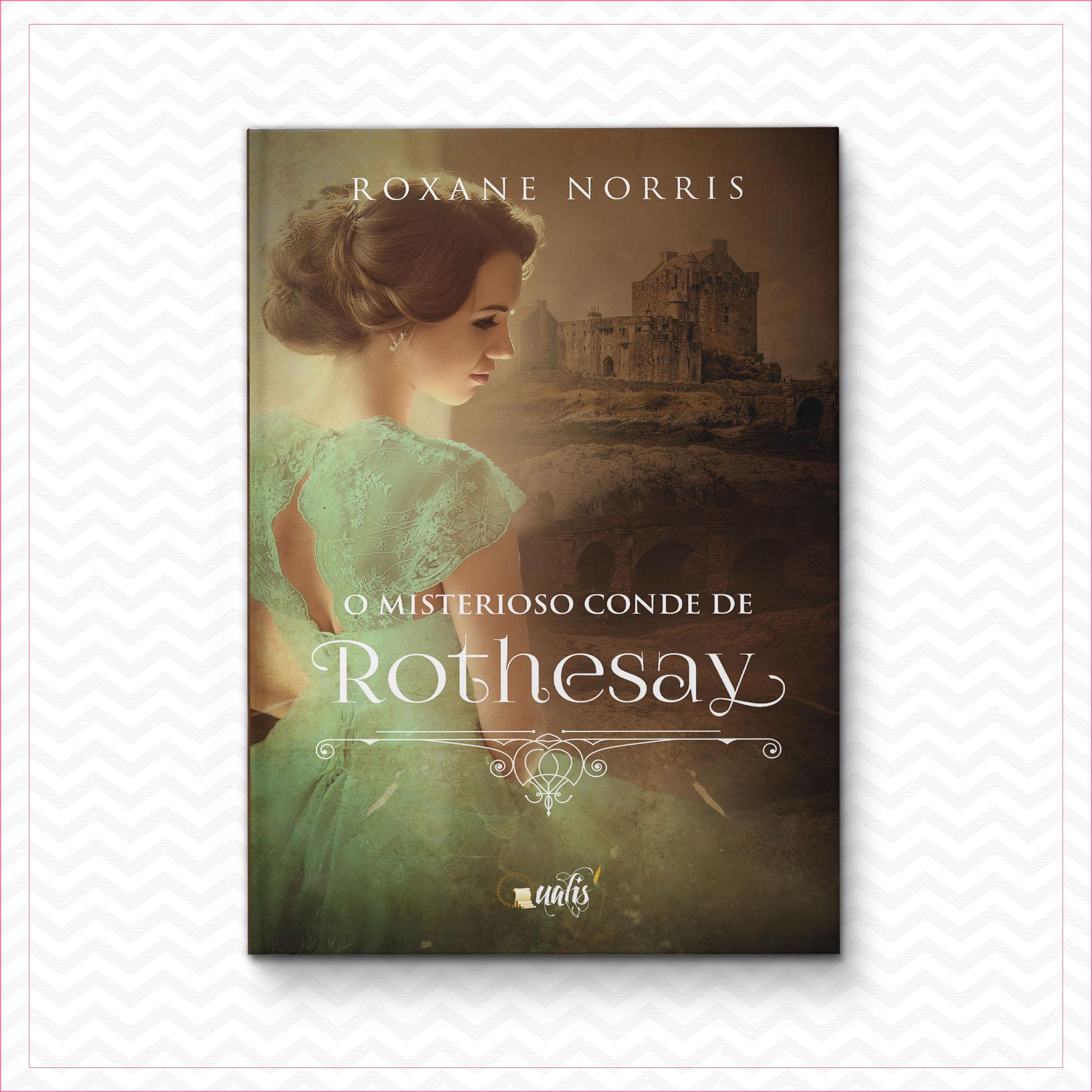O Misterioso Conde de Rothesay – Roxane Norris