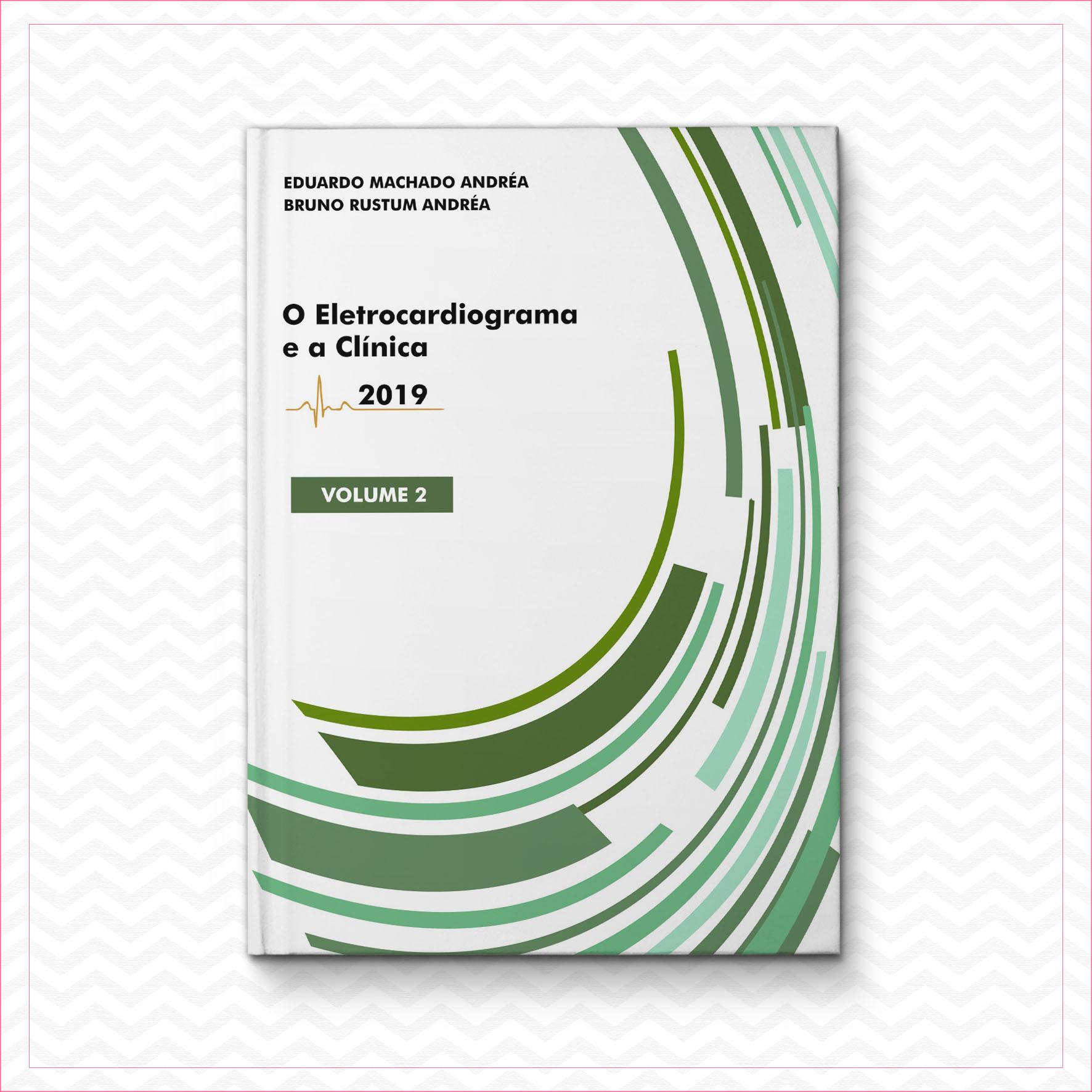 O eletrocardiograma e a clínica 2 – Eduardo Machado Andréa & Bruno Rustum Andréa