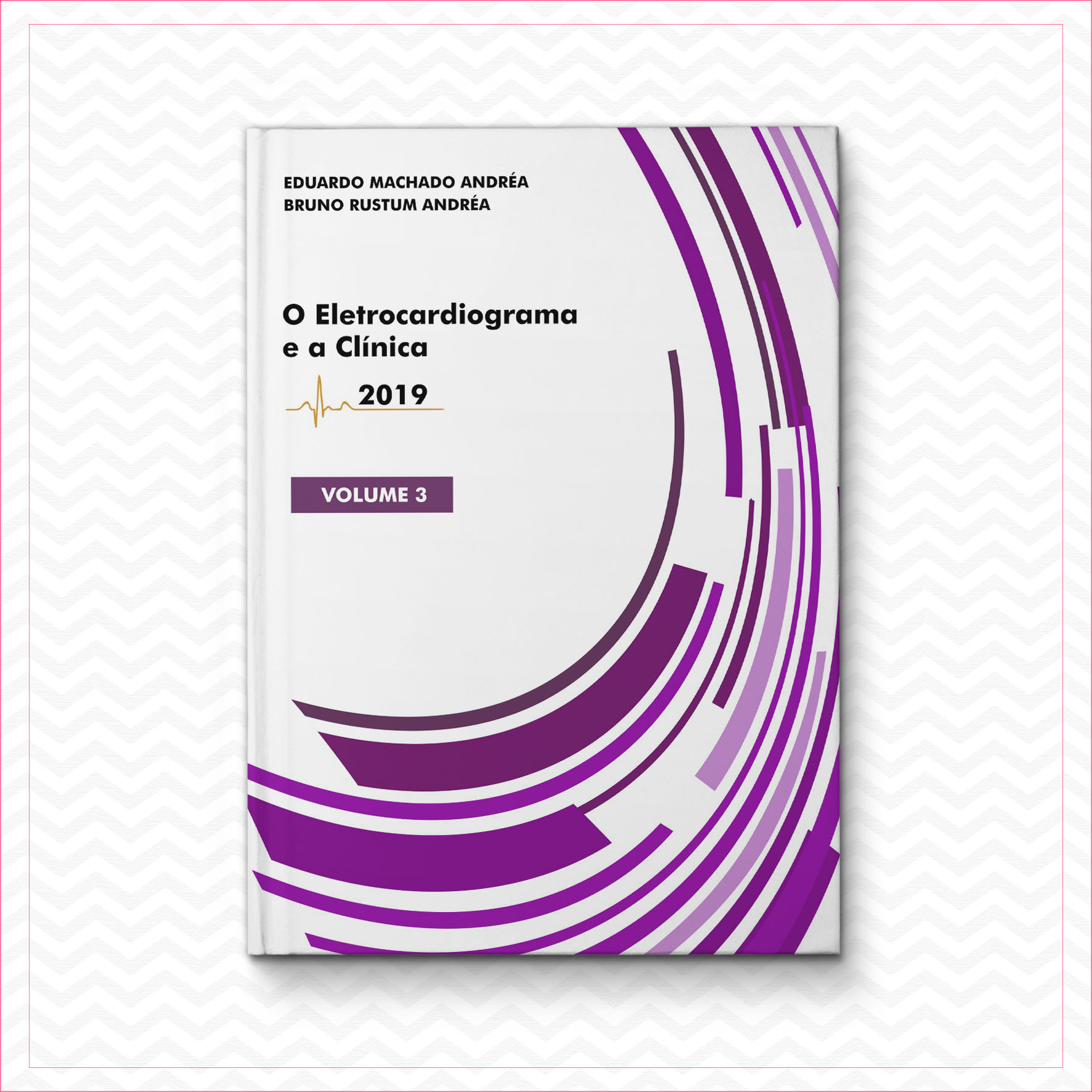 O eletrocardiograma e a clínica 3 – Eduardo Machado Andréa & Bruno Rustum Andréa