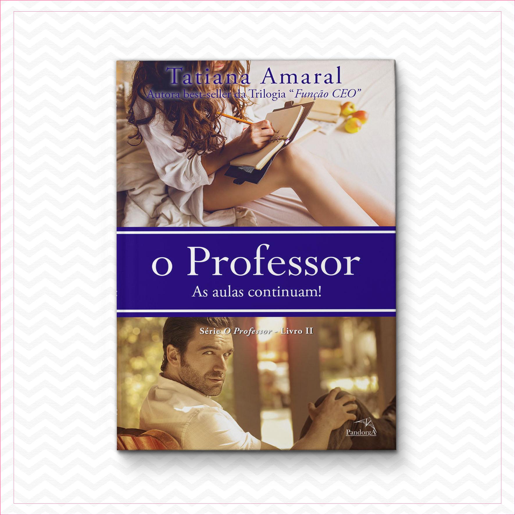 O Professor 2 – As aulas continuam – Tatiana Amaral