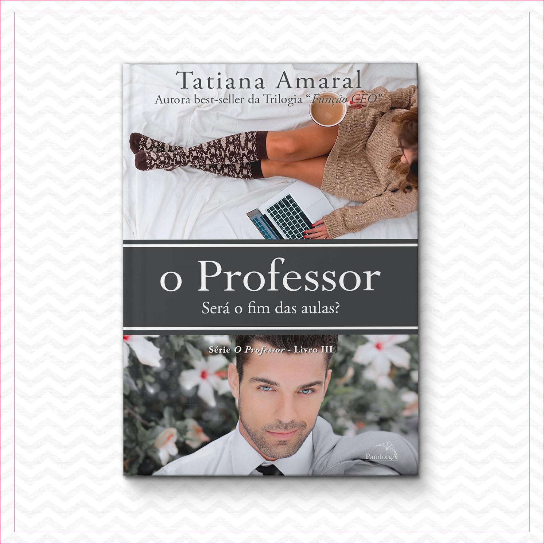 O Professor 3 – Será o fim das aulas – Tatiana Amaral