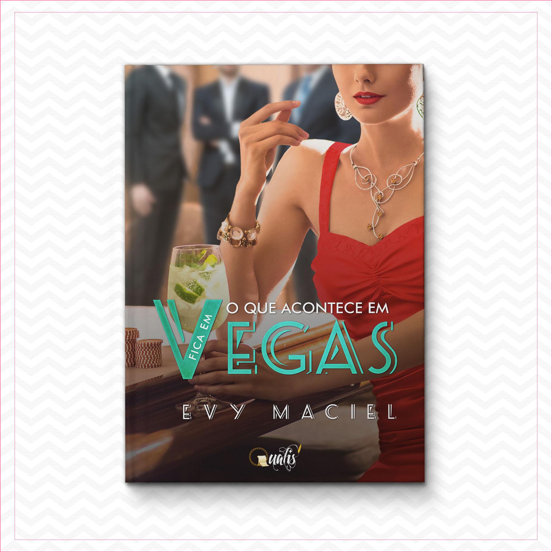 O que acontece em Vegas, fica em Vegas – Evy Maciel