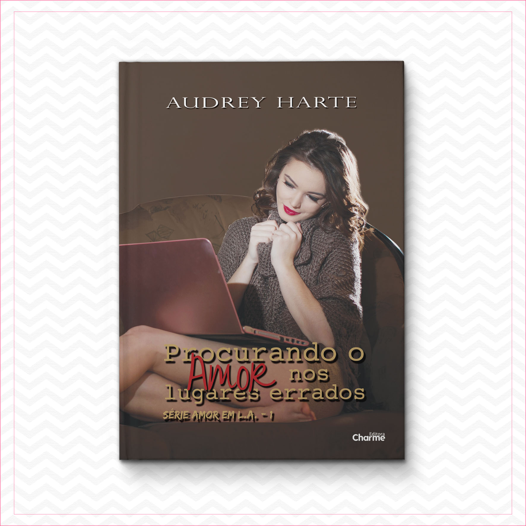Procurando o Amor nos Lugares Errados – Amor em L.A. 1 – Audrey Harte