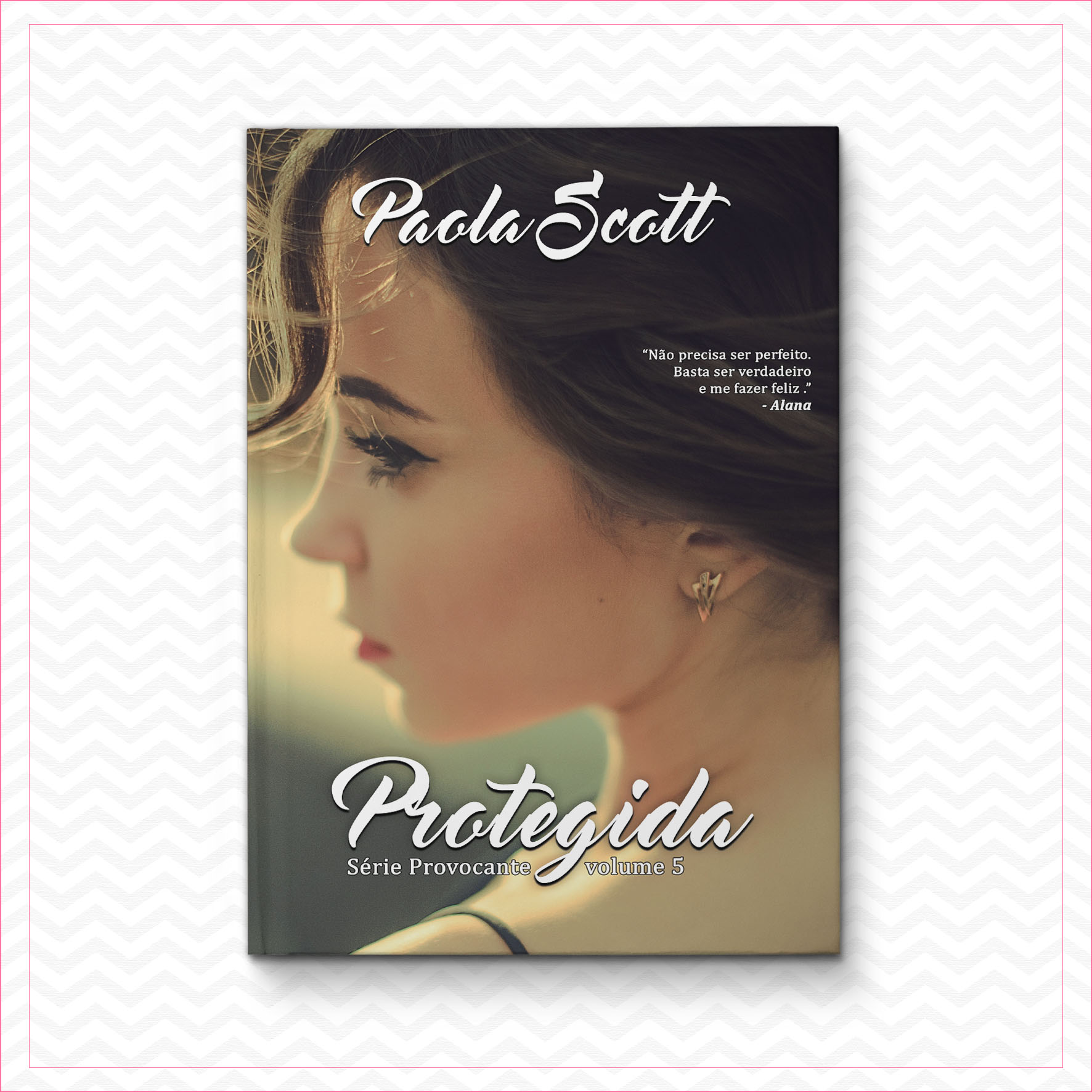 Protegida – Série Provocante – Volume 5 – Paola Scott