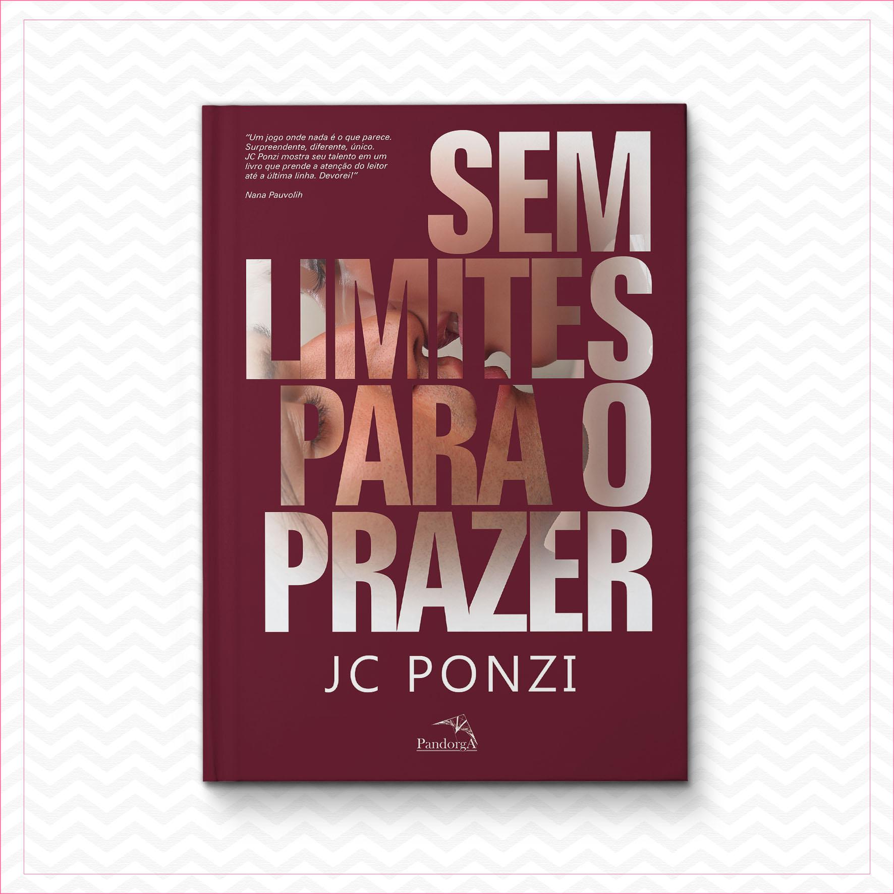 Sem limites para o prazer – JC Ponzi