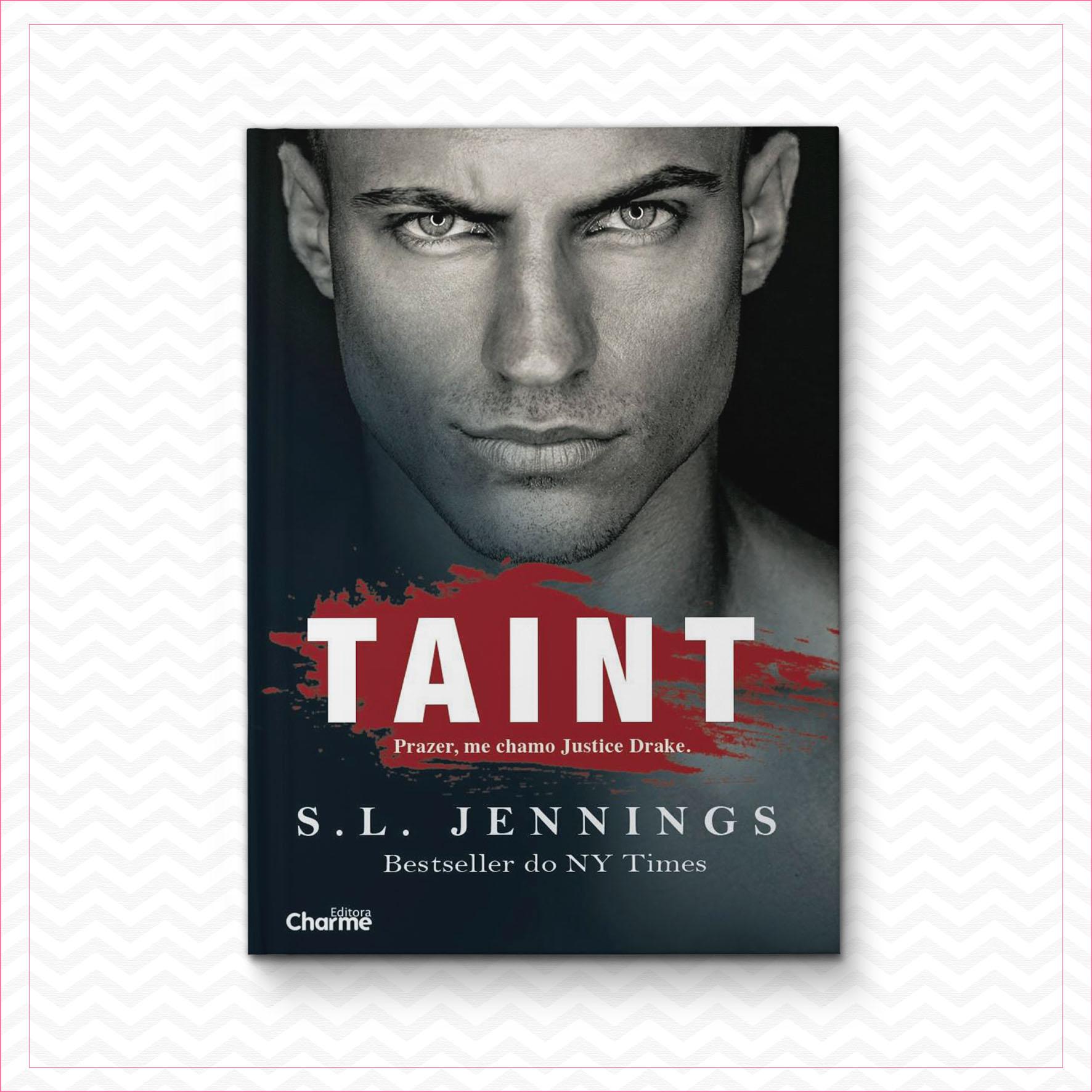 TAINT – Prazer, me chamo Justice Drake – S. L. Jennings