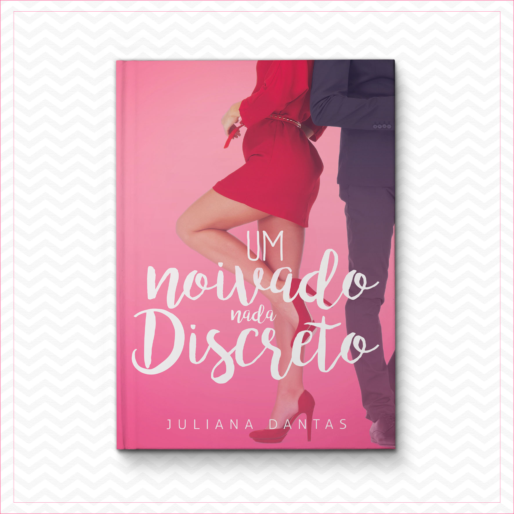 Um noivado nada discreto – Juliana Dantas