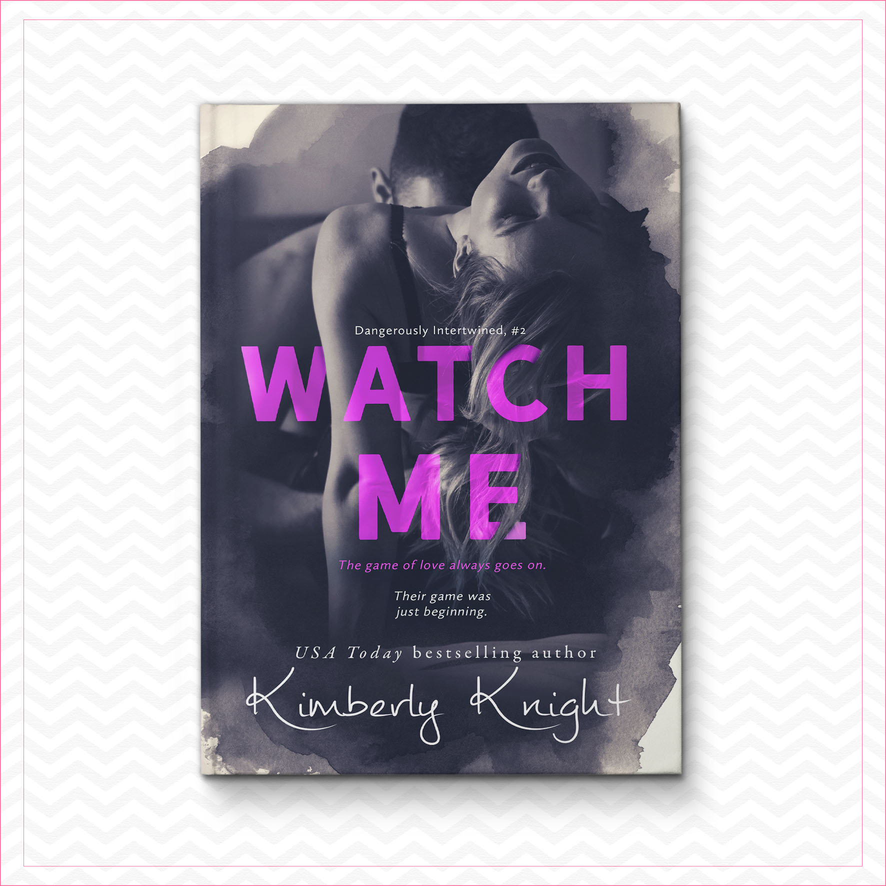 Watch Me – Kimberly Knight