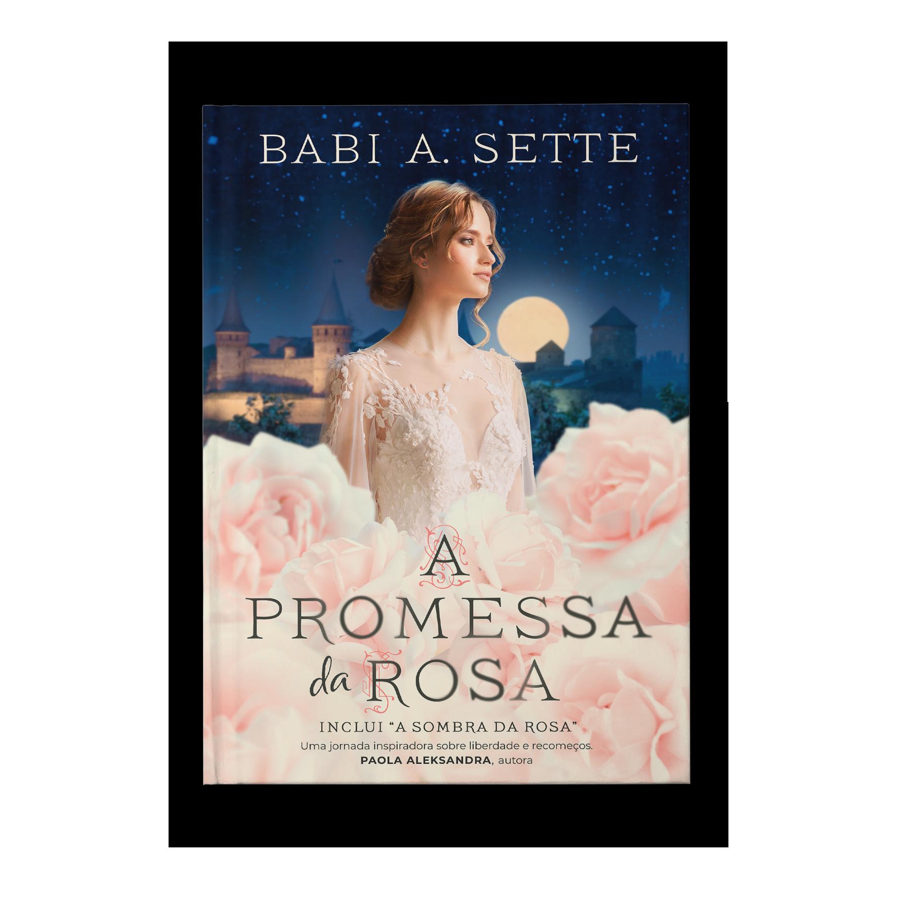 A promessa da rosa – Babi A. Sette