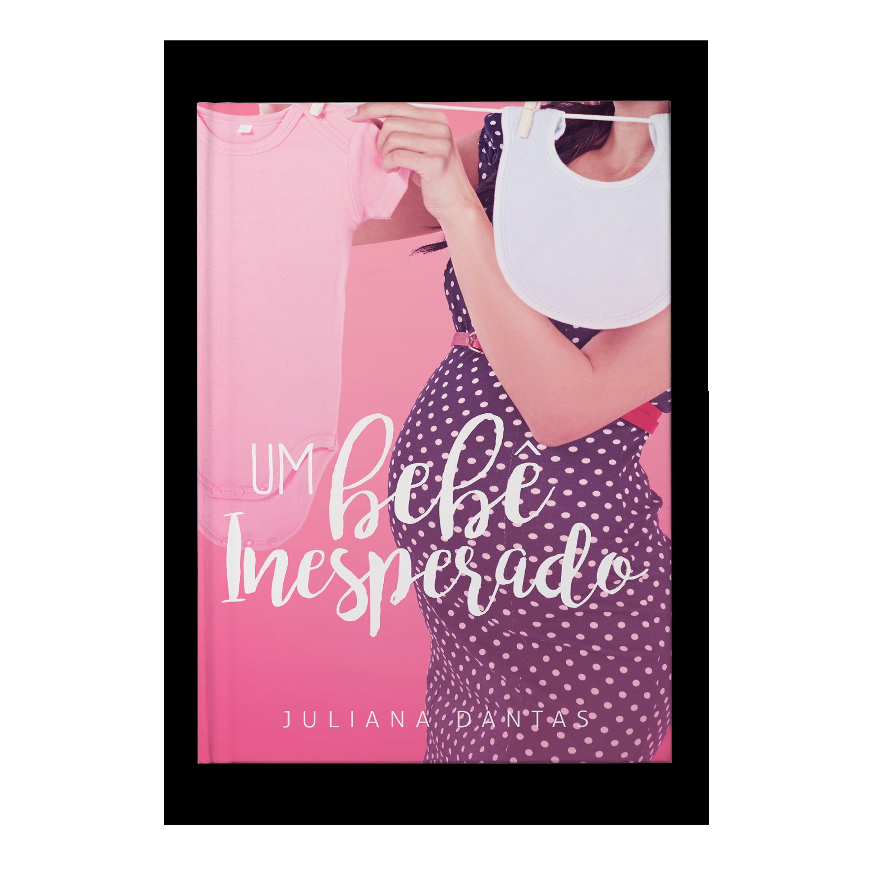 Um bebê inesperado – Juliana Dantas