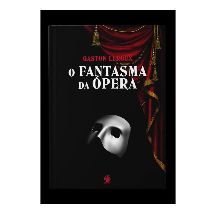 O Fantasma da Ópera – Gaston Leroux