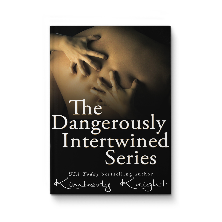 The Dangerously Intertwined Series – Kimberly Knight