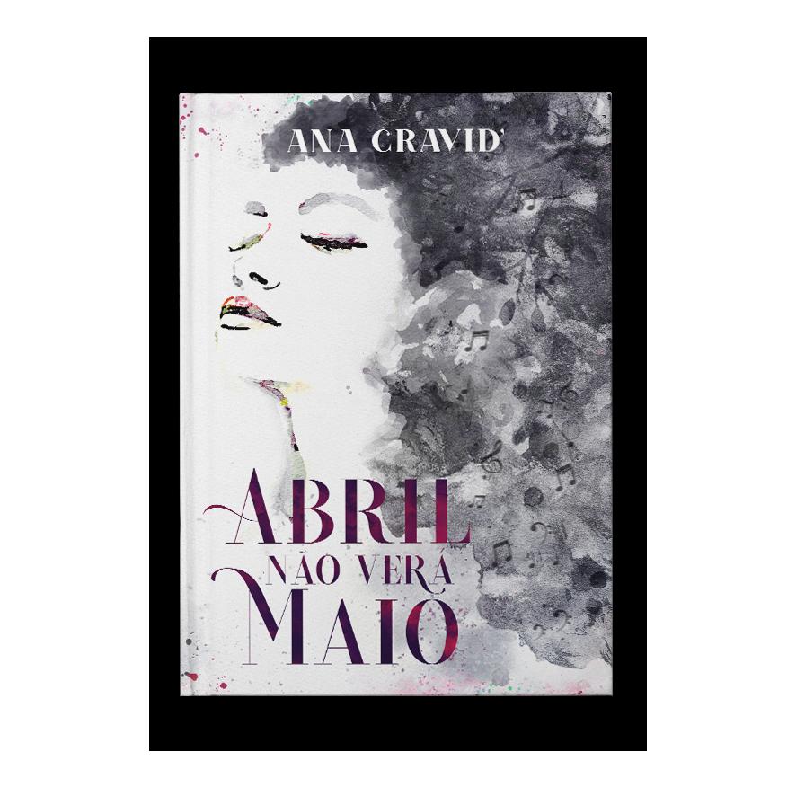 Abril não verá maio – Ana Cravid`