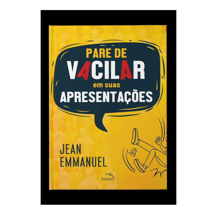 Para de vacilar em suas apresentações – Jean Emmanuel