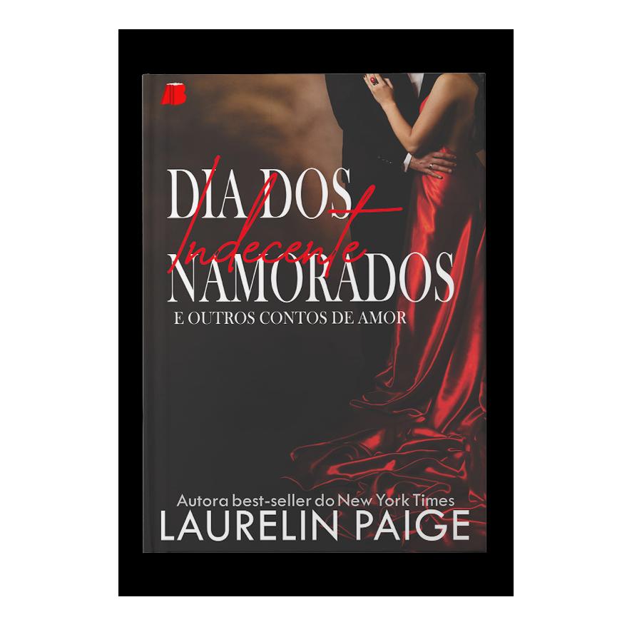 Dia dos Namorados Indecente: E outros contos de amor – Laurelin Paige