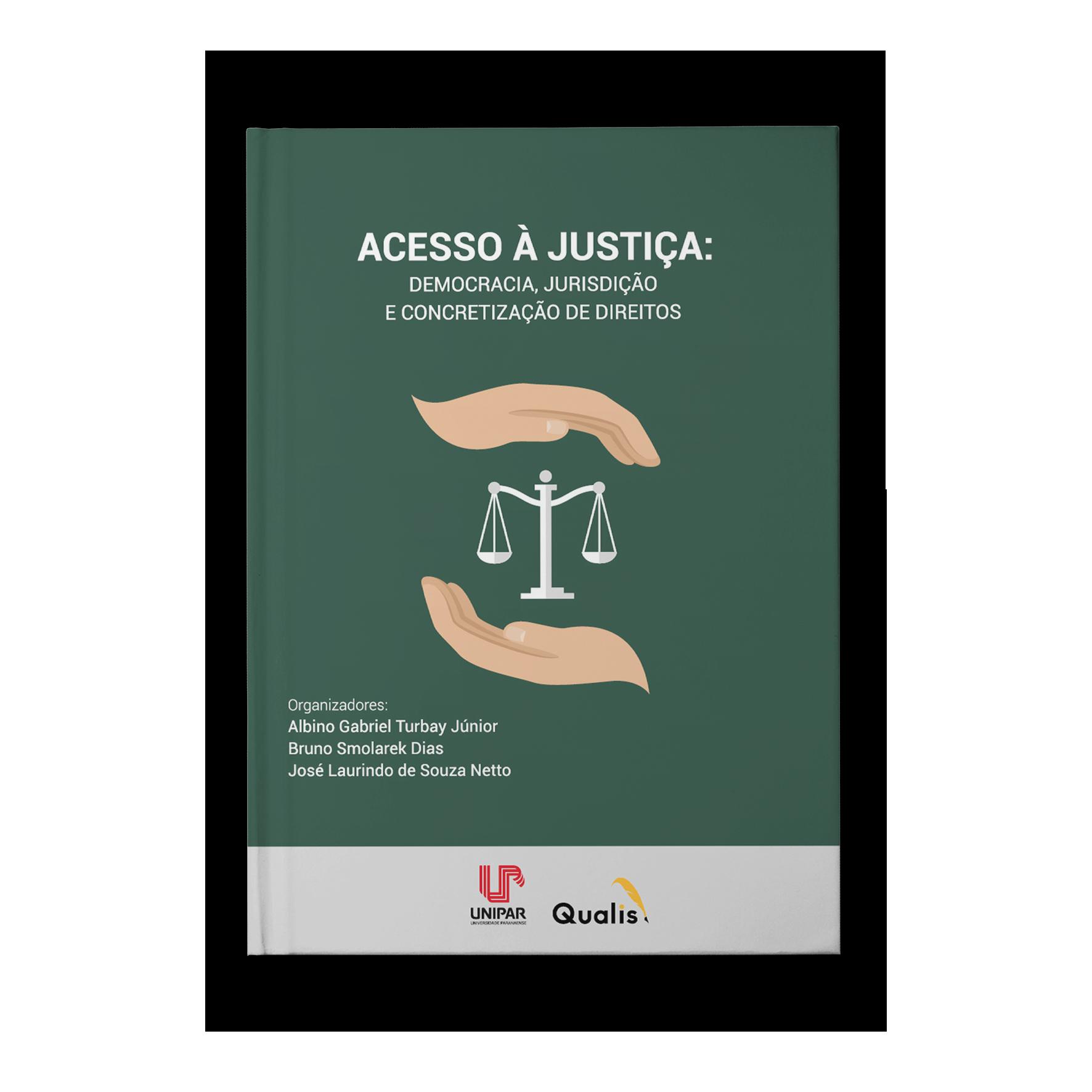 Acesso à justiça – Democracia, jurisdição e concretização de direitos – Albino Gabriel Turbay Júnior,Bruno Smolarek Dias,José Laurindo de Souza Netto
