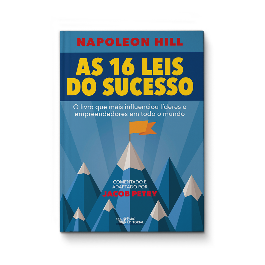 As 16 leis do sucesso – Napoleon Hill – Jacob Petry
