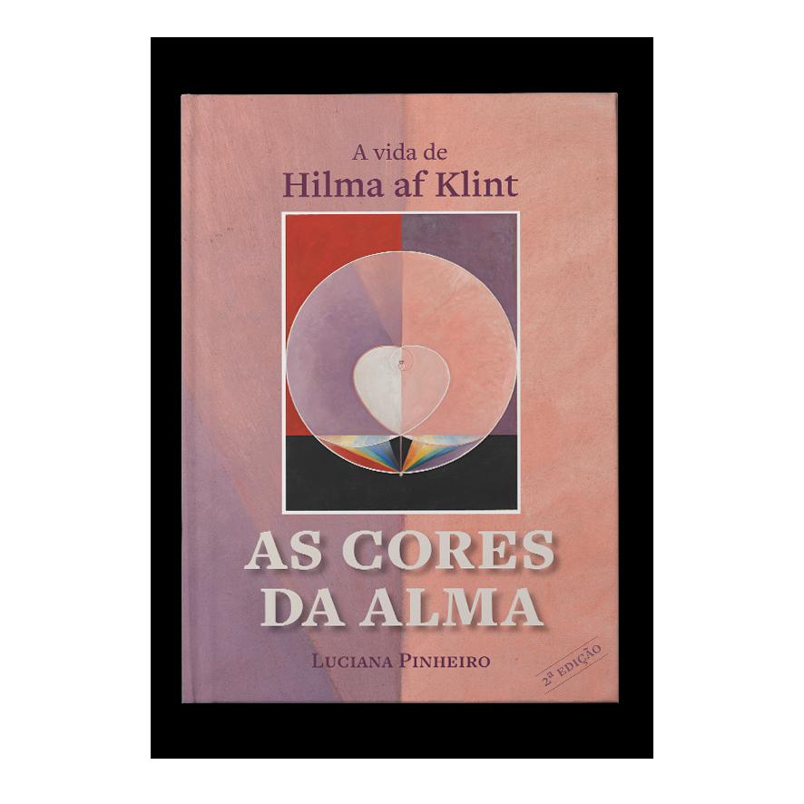 As Cores da Alma: a Vida de Hilma af Klint – Luciana Pineiro