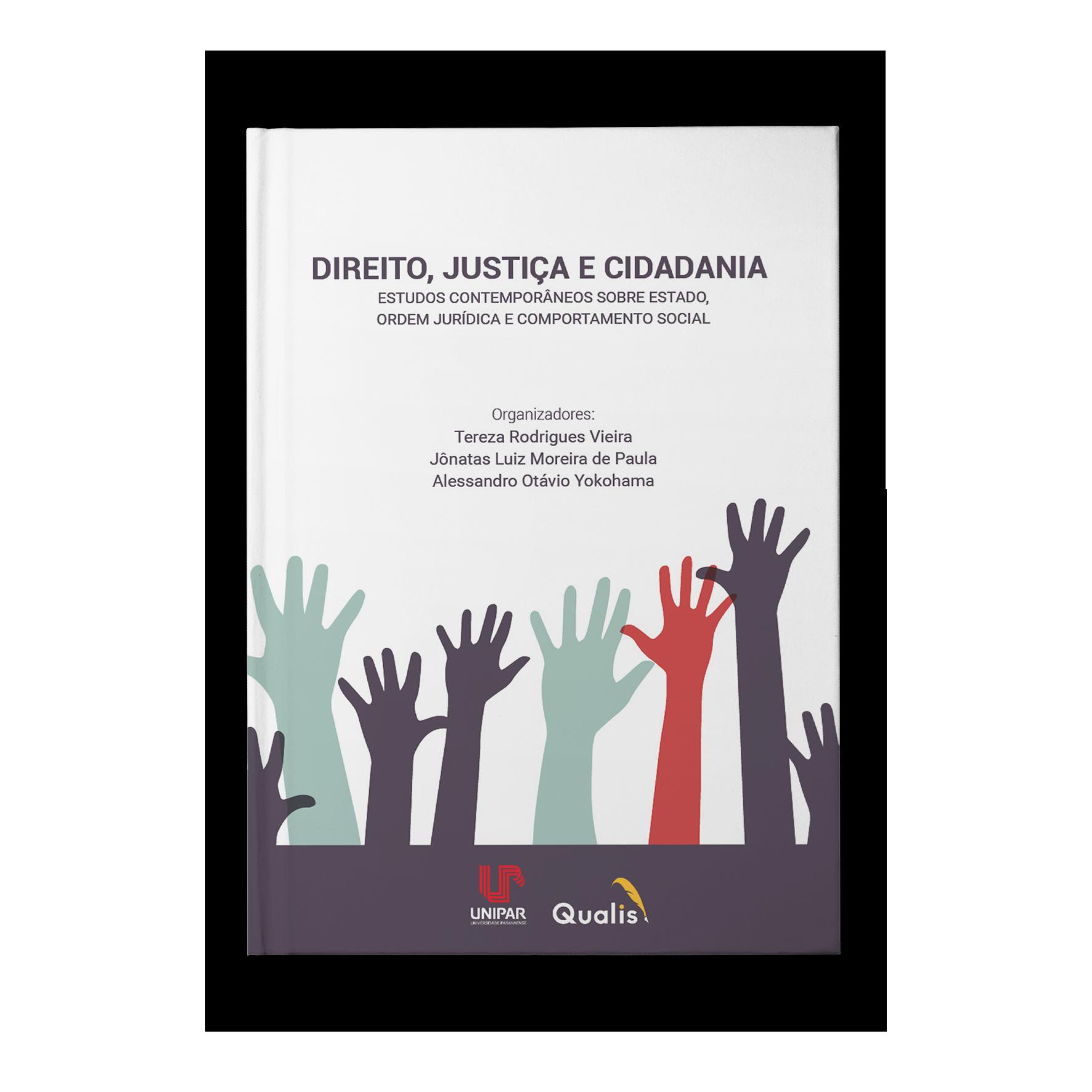 Direito, Justiça e Cidadania I Autores: Tereza Rodrigues Vieira, Jônatas Luiz Moreira de Paula e Alessandro Otávio Yokohama