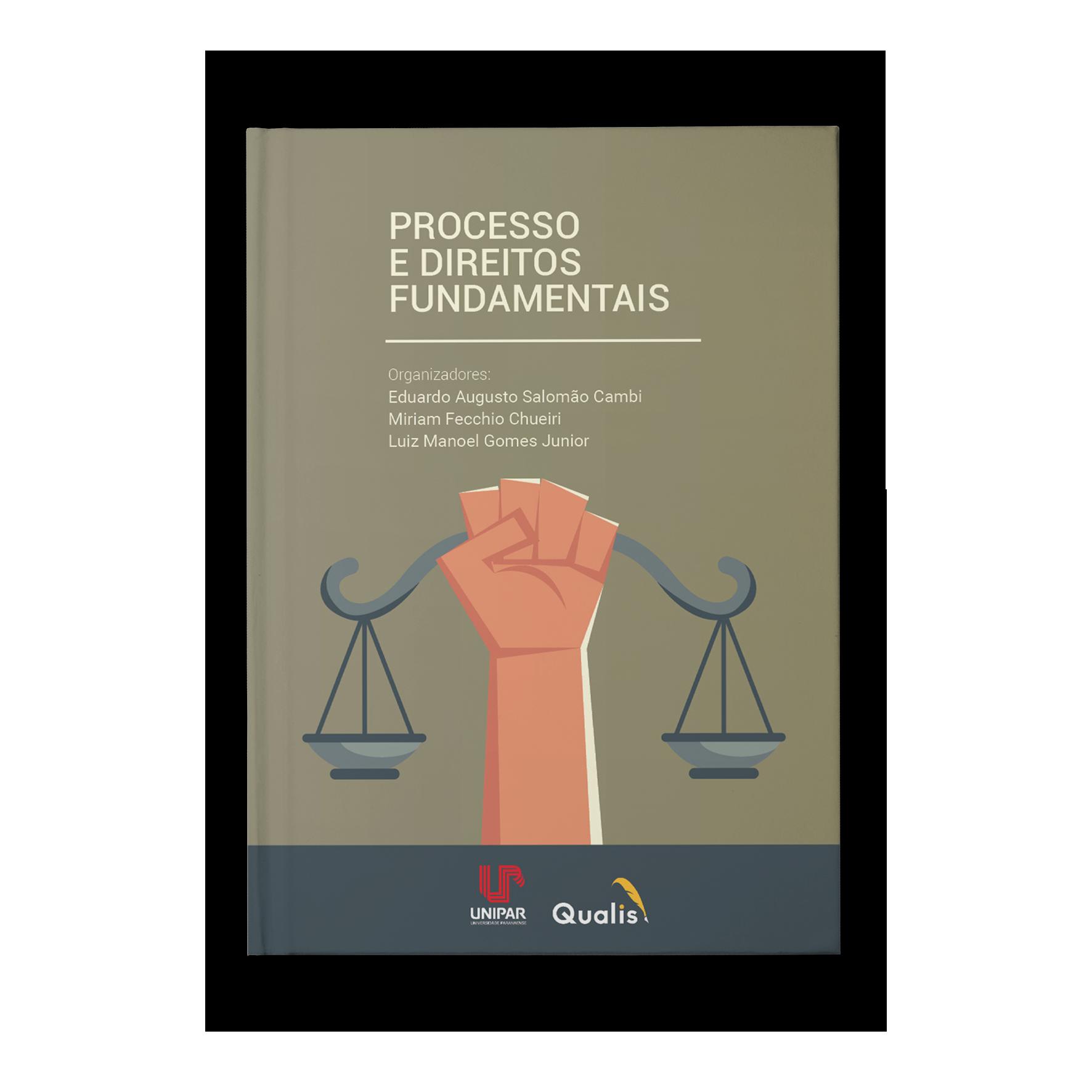Processo e Direitos Fundamentais – Eduardo Augusto Salomão Cambi,Miriam Fecchio Chueiri, Luiz Manoel Gomes Junior