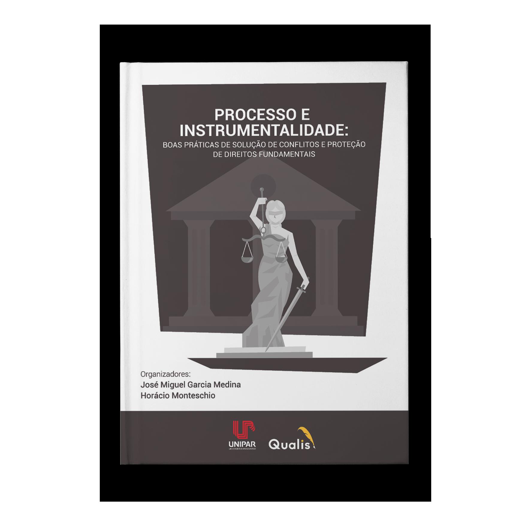 Processo e Instrumentalidade – Boas práticas e solução de conflitos e proteção de direitos humanos – José Miguel Garcia Medina e Horácio Monteschio