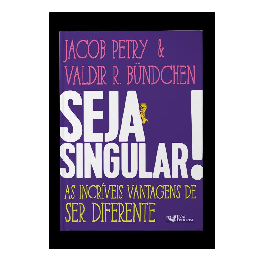 Seja singular! – Jacob Petry e Valdir Bundchen