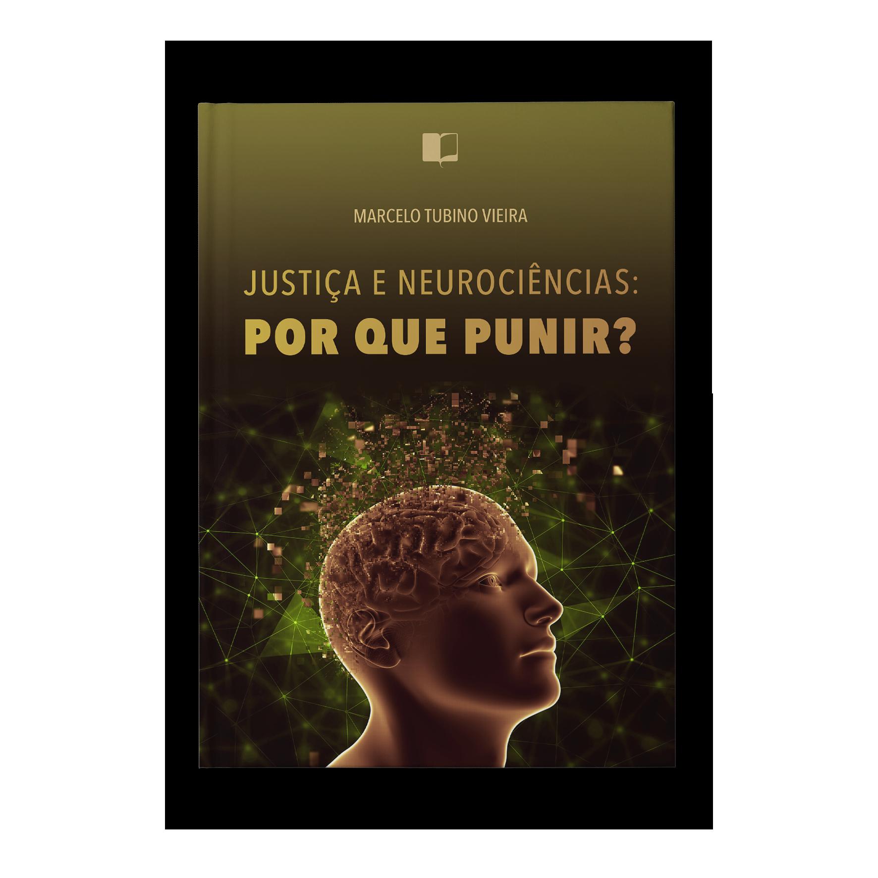justiça e neurociências – Por que punir? – Marcelo Tubino Vieira