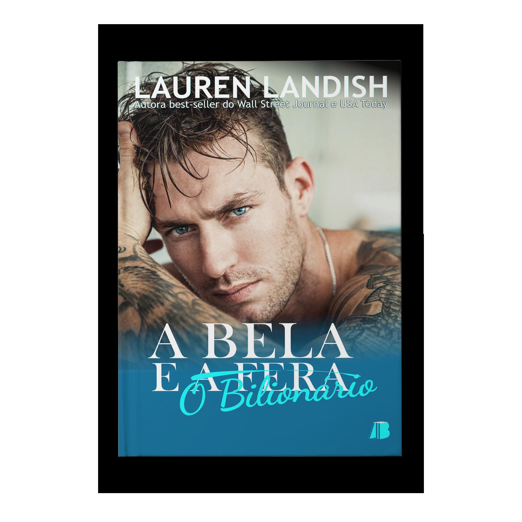 A bela e o bilionário – Lauren Landish