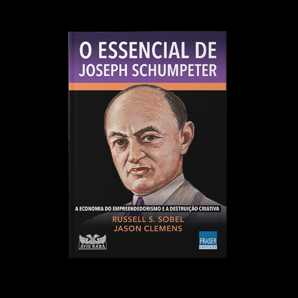 O essencial de Joseph Schumpeter – Russell S Sobel & Jason Clemens
