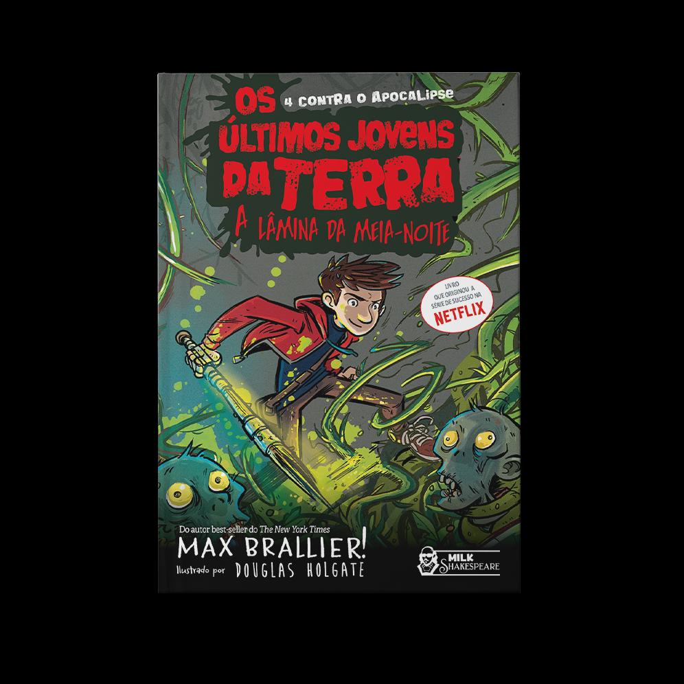Os últimos jovens da Terra: a lâmina da meia-noite – Max Brallier