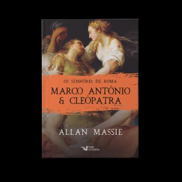 Coleção Os senhores de Roma: Marco Antônio & Cleópatra – Allan Massie